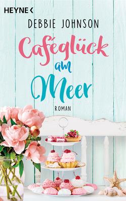 Caféglück am Meer von Hammer,  Hanne, Johnson,  Debbie