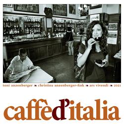 Caffe d´Italia 2021 von Anzenberger,  Toni, Anzenberger-Fink,  Christina