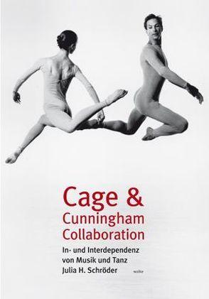 Cage & Cunningham Collaboration von Schröder,  Julia H.