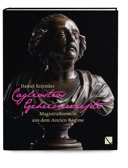 Cagliostros Geheimrezepte von Kriemler,  Daniel