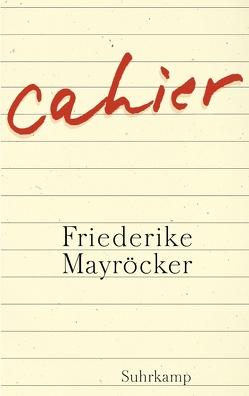 Cahier von Mayröcker,  Friederike