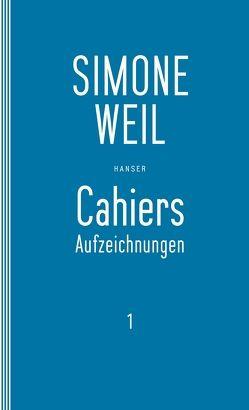 Cahiers 1 von Edl,  Elisabeth, Matz,  Wolfgang, Weil,  Simone