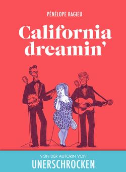 Caifornia dreamin' von Bagieu,  Pénélope, Pröfrock,  Ulrich