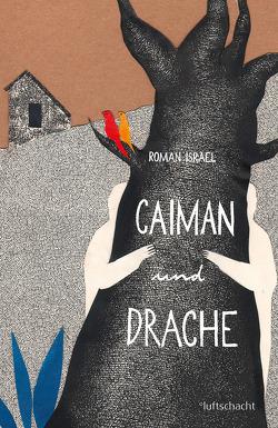 Caiman und Drache von Israel,  Roman