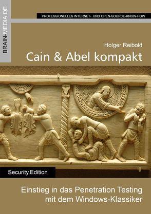 Cain & Abel kompakt von Reibold,  Holger