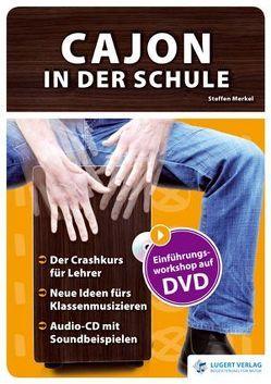 Cajon in der Schule, Heft mit Audio-CD und DVD von Merkel,  Steffen