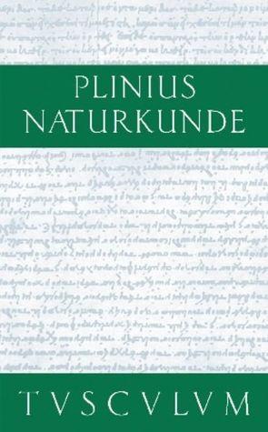 Cajus Plinius Secundus d. Ä.: Naturkunde / Naturalis historia libri XXXVII / Geographie: Asien von Cajus Plinius Secundus d. Ä., Glöckner,  Wolfgang, Hopp,  Joachim, König,  Roderich, Winkler,  Gerhard