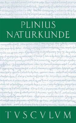 Naturkunde / Naturalis historia libri XXXVII / Botanik: Fruchtbäume von Cajus Plinius Secundus d. Ä.