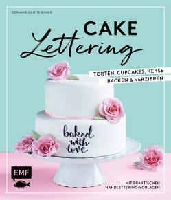 Cake Lettering – Torten, Cupcakes, Kekse backen und verzieren von Rinner,  Stephanie Juliette