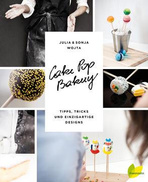 Cake Pop Bakery von Wojta,  Julia und Sonja