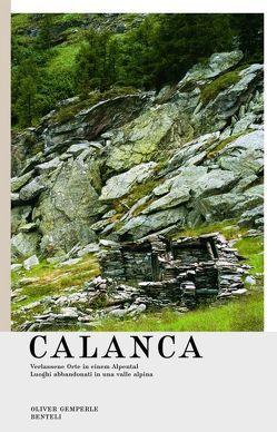 Calanca. Verlassene Orte in einem Alpental / Luoghi abbandonati in una valle alpina von Gemperle,  Oliver, Rottmann,  Markus