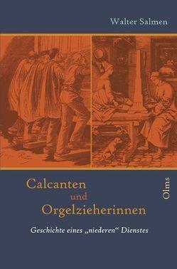 Calcanten und Orgelzieherinnen von Salmen,  Walter