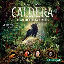 Caldera 1: Die Wächter des Dschungels von Köbele,  Ulrike, Maire,  Laura, Schrefer,  Eliot