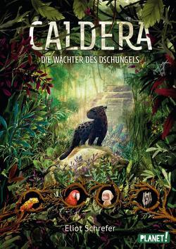 Caldera 1: Die Wächter des Dschungels von Dziubak,  Emilia, Köbele,  Ulrike, Schrefer,  Eliot