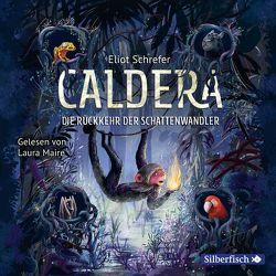 Caldera 2: Die Rückkehr der Schattenwandler von Köbele,  Ulrike, Maire,  Laura, Schrefer,  Eliot