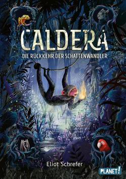 Caldera 2: Die Rückkehr der Schattenwandler von Dziubak,  Emilia, Köbele,  Ulrike, Schrefer,  Eliot