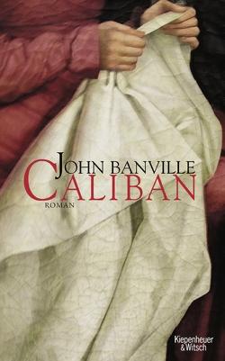 Caliban von Banville,  John, Schuenke,  Christa