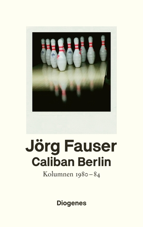 Caliban Berlin von Fauser,  Jörg