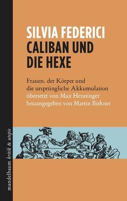 Caliban und die Hexe von Birkner,  Martin, Federici,  Silvia, Henninger,  Max