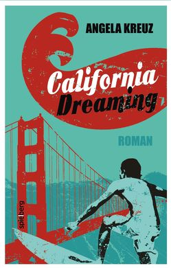 California Dreaming von Kreuz,  Angela