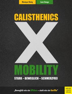 Calisthenics X Mobility von König,  Monique, Staege,  Leon
