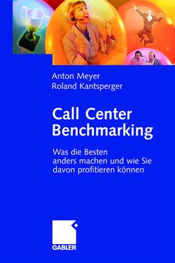 Call Center Benchmarking von Kantsperger,  Roland, Meyer,  Anton
