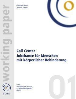 Call Center. Jobchance für Menschen mit körperlicher Behinderung von Arndt,  Christoph, Jahnke,  Jennifer