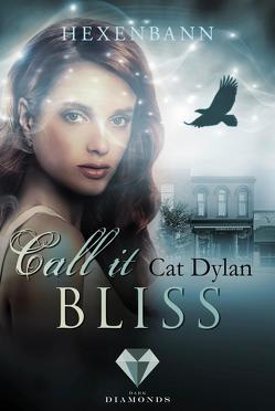 Call it bliss. Hexenbann (Ein Spin-off der »Call it magic«-Serie) von Dylan,  Cat, Otis,  Laini
