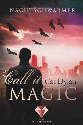 Call it magic 1: Nachtschwärmer von Dylan,  Cat, Otis,  Laini