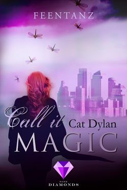 Call it magic 2: Feentanz von Dylan,  Cat, Otis,  Laini