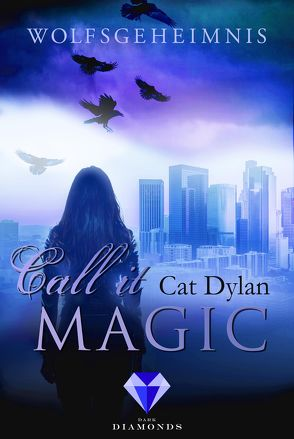 Call it magic 3: Wolfsgeheimnis von Dylan,  Cat, Otis,  Laini
