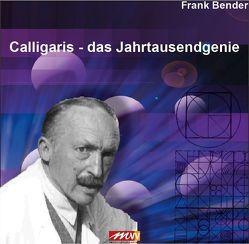 Calligaris – Das Jahrtausendgenie von Bender ,  Frank