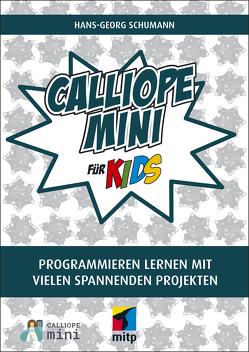 Calliope mini für Kids von Schumann,  Hans-Georg