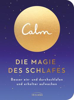 Calm – Die Magie des Schlafes von Krüger,  Knut, Smith,  Michael Acton