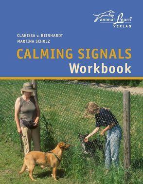 Calming Signals Workbook von Gevatter,  Annette, Reinhardt,  Clarissa von, Scholz,  Martina, Zimmermann,  Jürgen