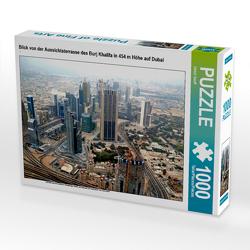 CALVENDO Puzzle Blick von der Aussichtsterrasse des Burj Khalifa in 454 m Höhe auf Dubai 1000 Teile Lege-Größe 64 x 48 cm Foto-Puzzle Bild von Ulrich Senff