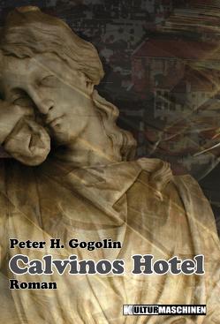Calvinos Hotel von Gogolin,  Peter H.