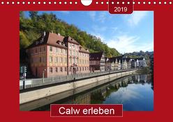 Calw erleben (Wandkalender 2019 DIN A4 quer) von Keller,  Angelika
