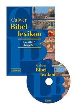 Calwer Bibellexikon CD-ROM-Ausgabe von Betz,  Otto, Ego,  Beate, Grimm,  Werner, Zwickel,  Wolfgang