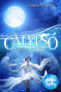 Calypso (1). Zwischen den Welten von Nonn,  Fabiola