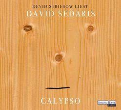 Calypso von Deggerich,  Georg, Sedaris,  David, Striesow,  Devid