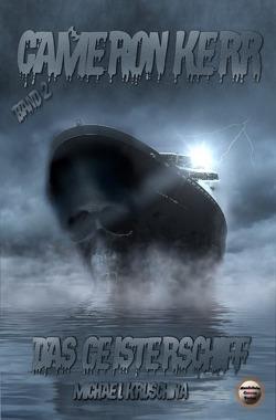 Cameron Kerr / Das Geisterschiff von Kruschina,  Michael, Verlag,  Mondschein Corona