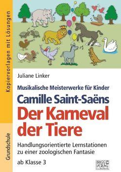 Camille Saint-Saëns – Der Karneval der Tiere von Linker,  Juliane