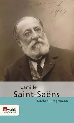 Camille Saint-Saëns von Stegemann,  Michael