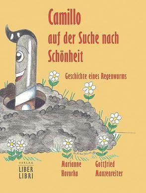 Camillo auf der Suche nach Schönheit von Hovorka,  Marianne, Manzenreiter,  Gottfried
