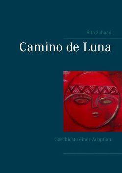 Camino de Luna von Schaad,  Rita