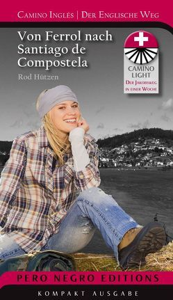 Camino Inglés | Der Englische Weg Von Ferrol bis Santiago de Compostela von Hützen & Partner Verlag | Pero Negro Editions, Hützen,  Rod, Hützen,  Rod