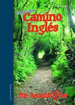 Camino Inglés für Bauchfüßler von Ilchmann,  Andrea