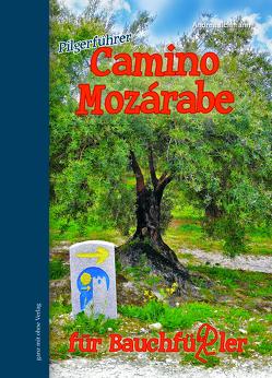 Camino Mozárabe für Bauchfüßler von Andrea,  Ilchmann