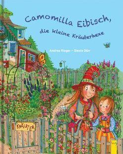 Camomilla Eibisch, die kleine Kräuterhexe von Dürr,  Gisela, Rieger,  Andrea